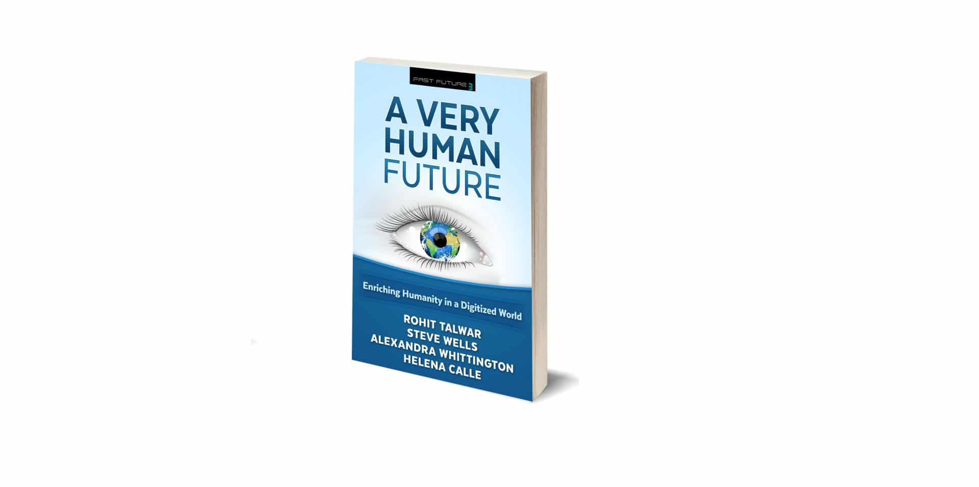 A Very Human Future – Enriching Humanity in a Digitized